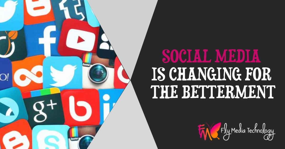 Social Media Is Changing For The Betterment