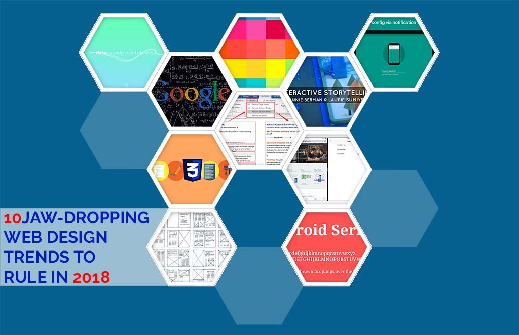 10 Jaw-dropping Web Design Trends to Rule in 2018