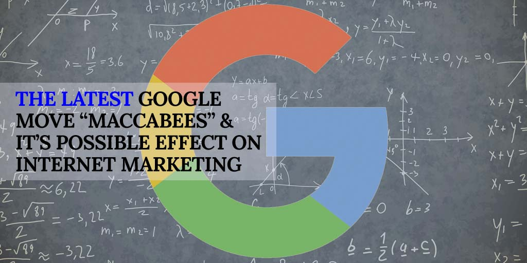 "The latest Google Move ""Maccabees"" & it's Possible Effect on Internet Marketing"