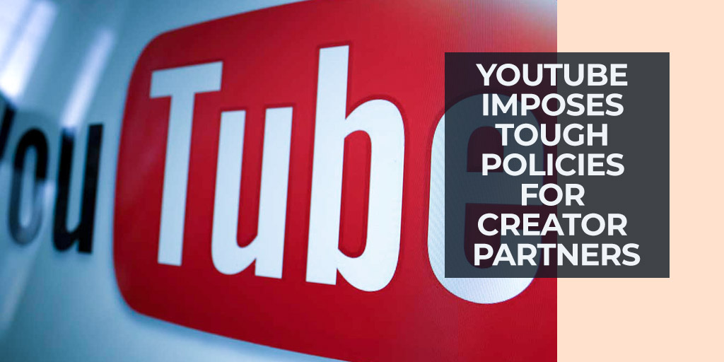 YouTube Imposes Tough Policies for Creator Partners
