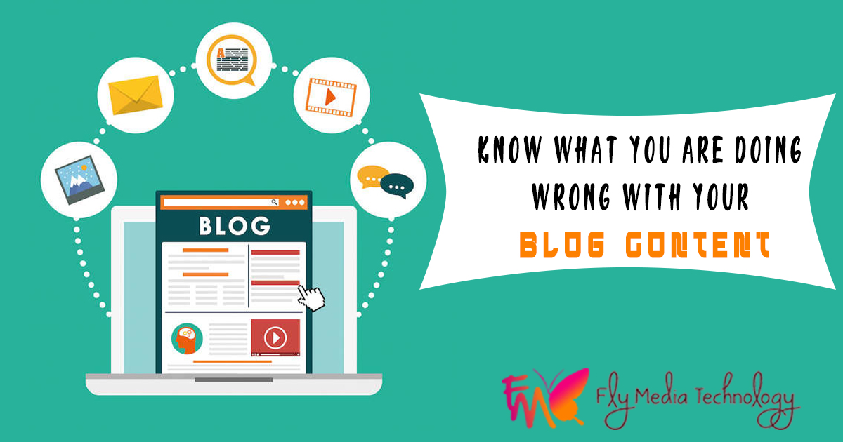 Know What You Are Doing Wrong With Your Blog Content
