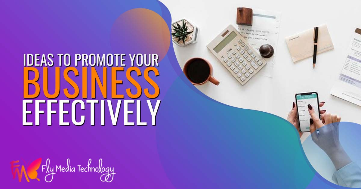 Ideas to Promote your Business Effectively