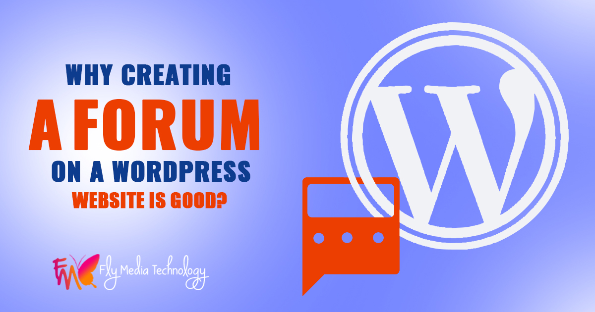 Why Creating A Forum On A WordPress Website Is Good?