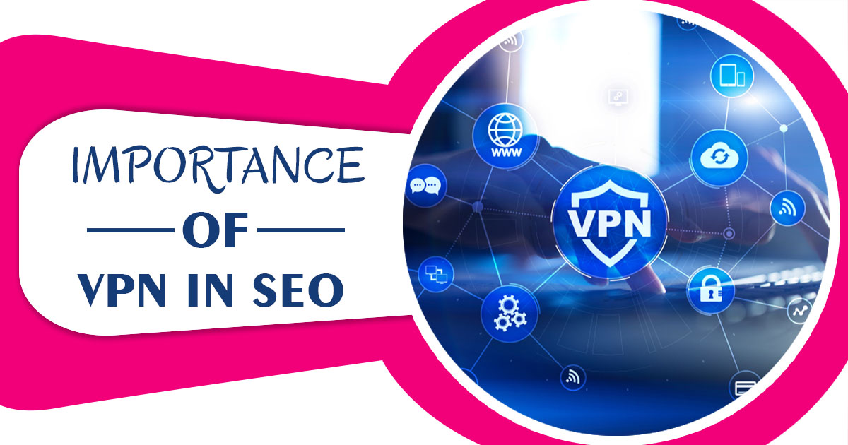 Importance of VPN in SEO