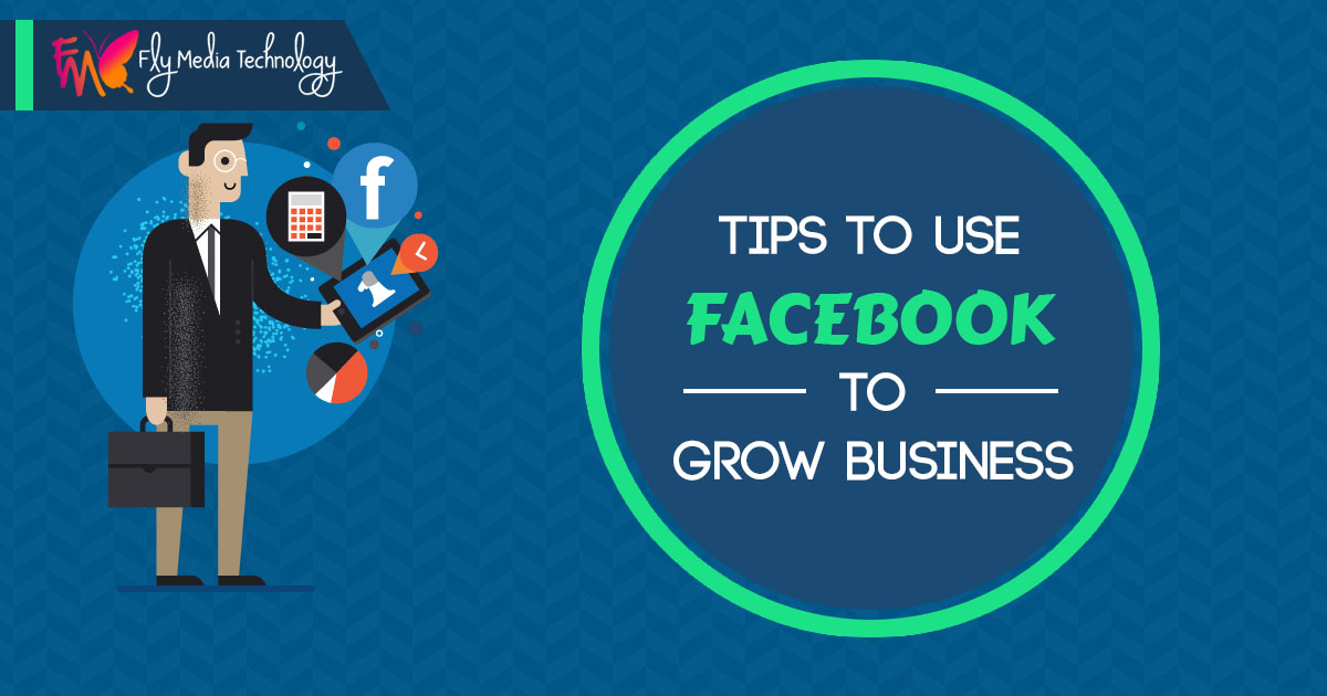 Tips To Use facebook To Grow Business