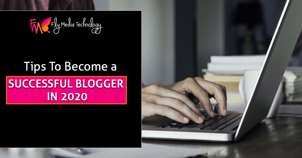 Tips to become a Successful Blogger in 2020
