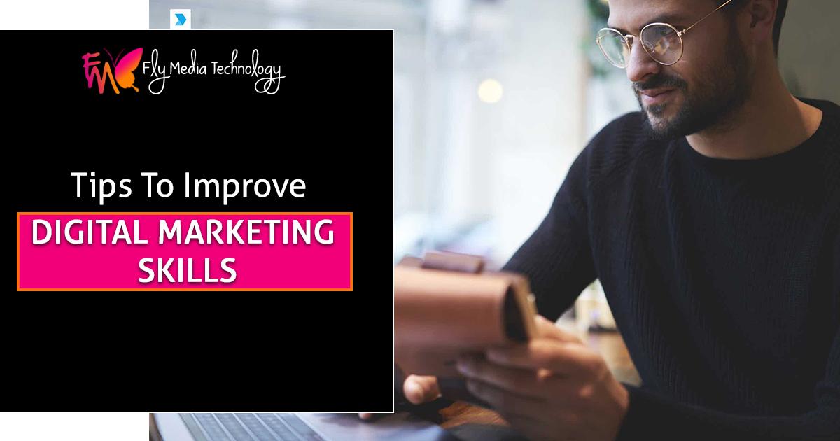 Tips to improve Digital Marketing Skills