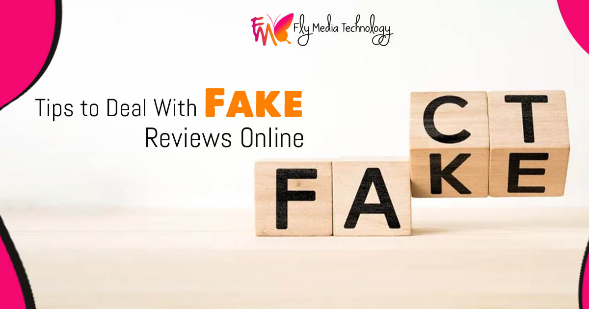Tips to Deal With Fake Reviews Online