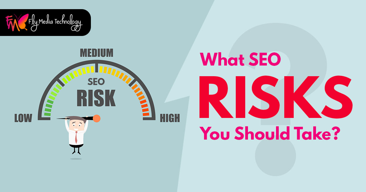 What SEO Risks you should take