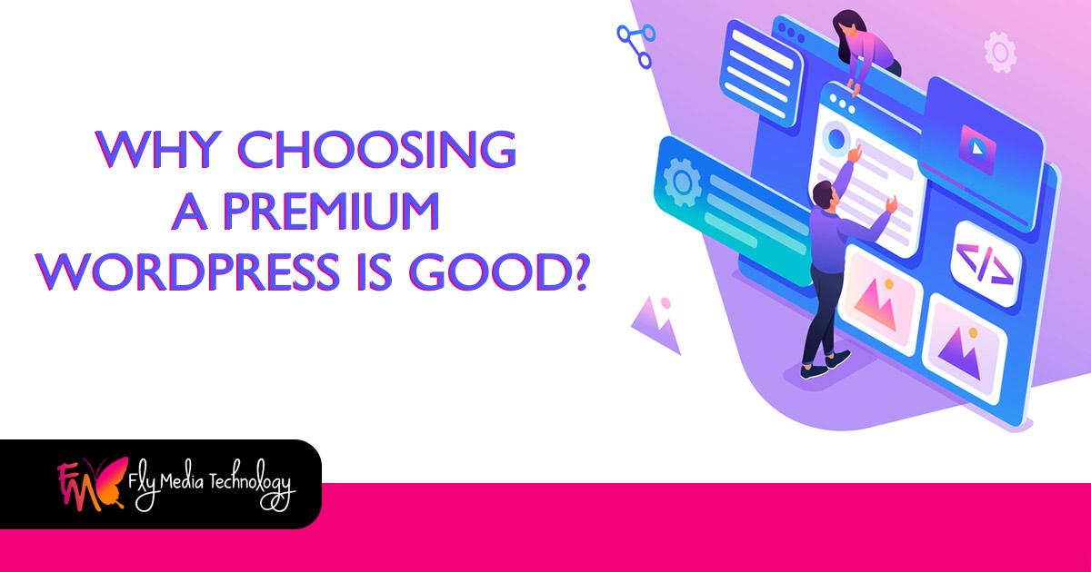 Why Is Choosing a Premium WordPress Is good?