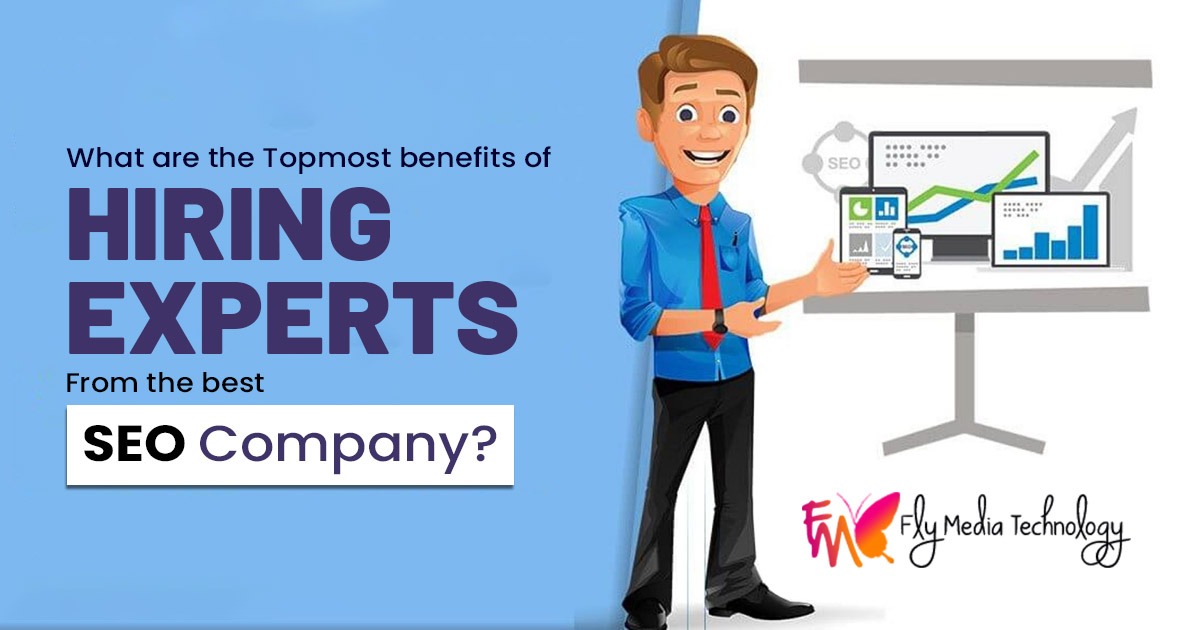 What are the topmost benefits of hiring experts from the best SEO company