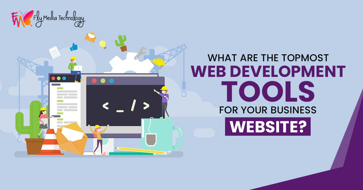 What are the topmost web development tools for your business website