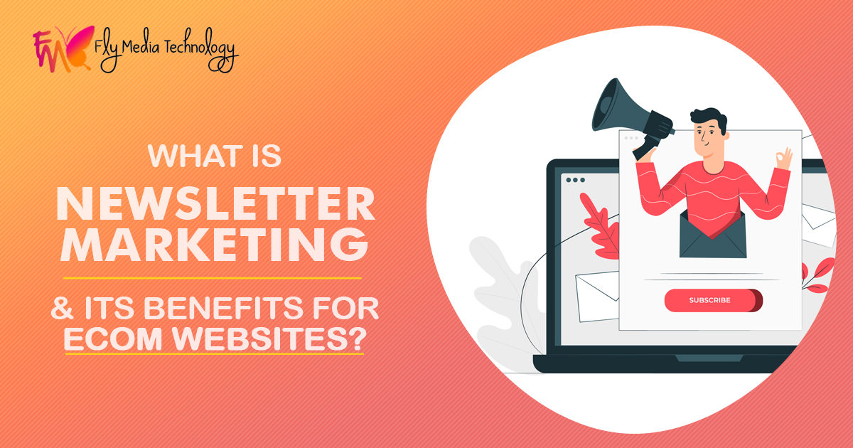 What is Newsletter Marketing and what are its benefits for Ecommerce Websites
