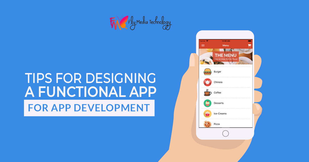 What are the top tips for designing a functional app for app development?