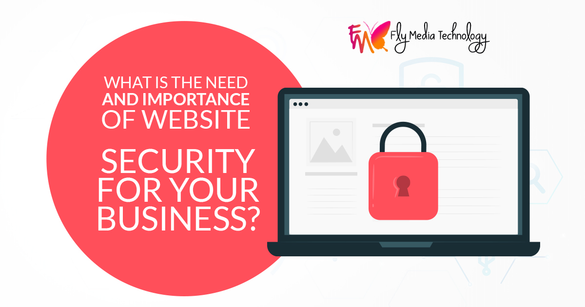 What is the need and importance of website security for your business?