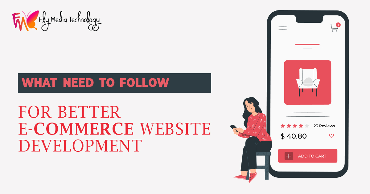 explain the certain elements that you need to follow for better Ecommerce Website Development