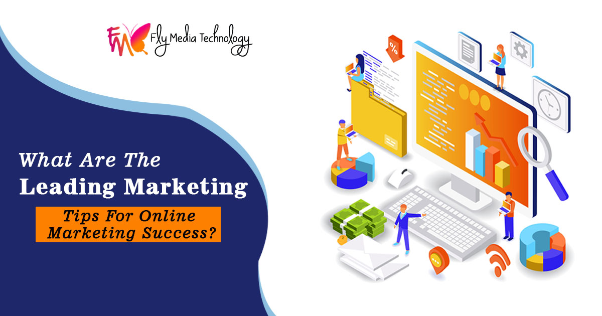 What are the leading marketing tips for online marketing success