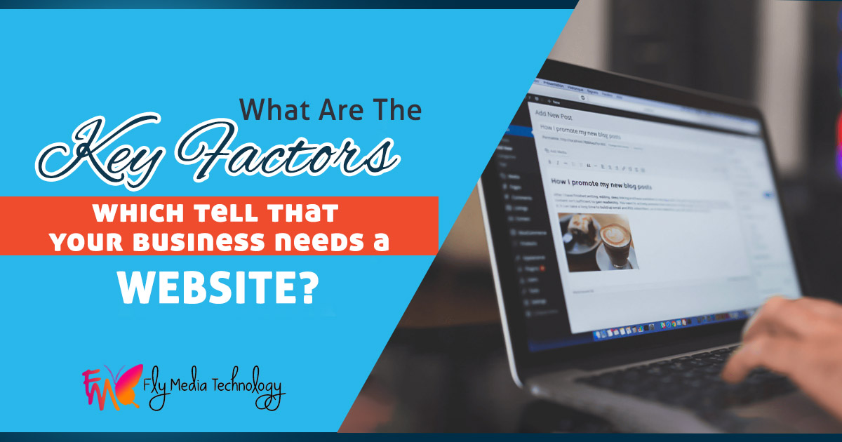 What are the key factors which tell that your business needs a website?