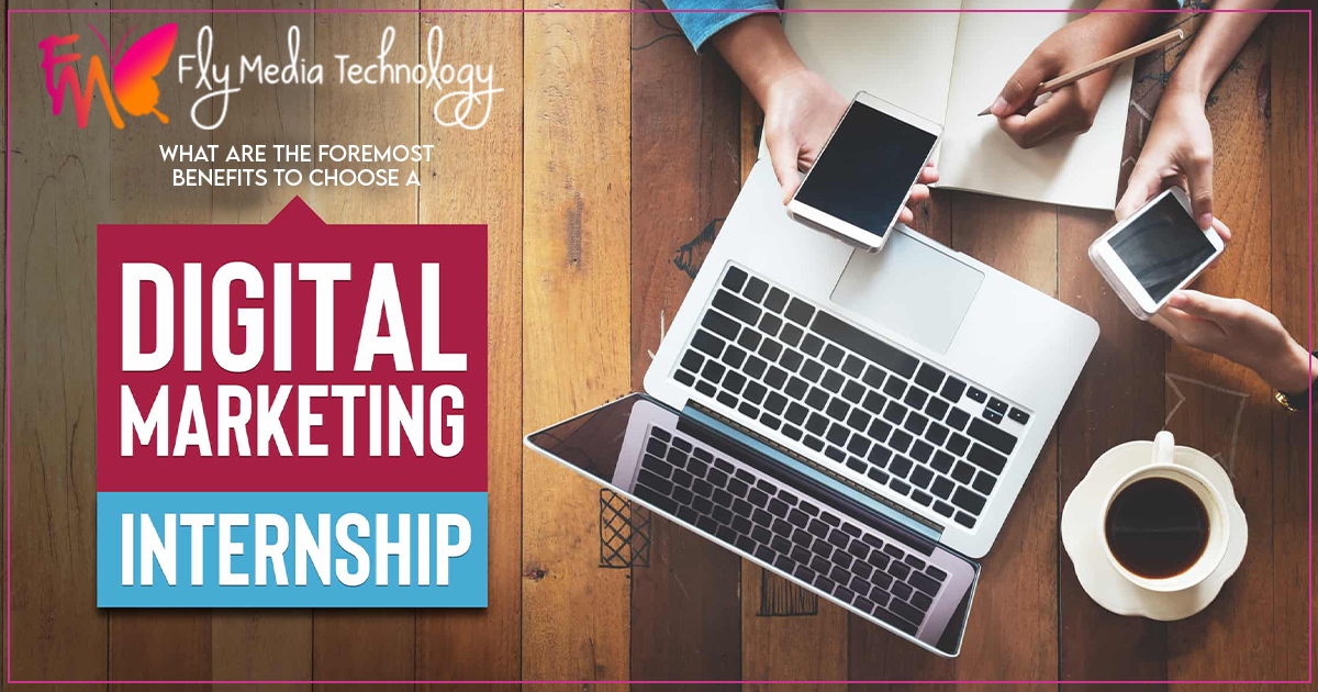 What are the foremost benefits to choose a digital marketing internship?