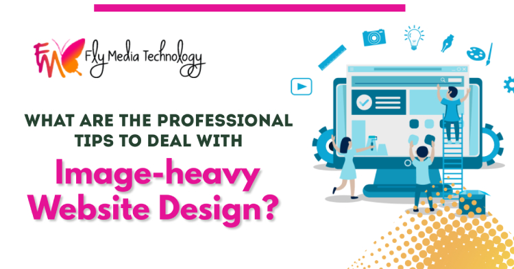 What are the professional tips to deal with image-heavy website design