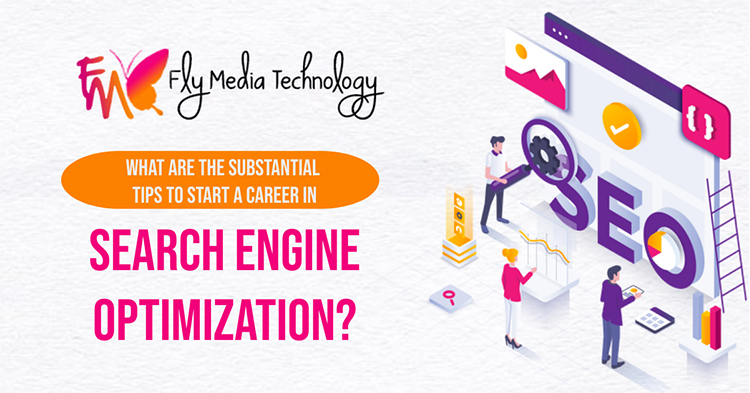 What are the substantial tips to start a career in Search engine Optimization