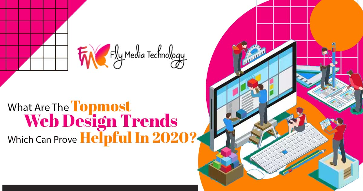 What are the topmost web design trends which can prove helpful in 2020