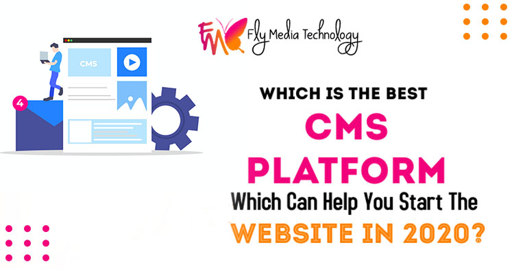 Which is the best CMS platform which can help you start the website in 2020?