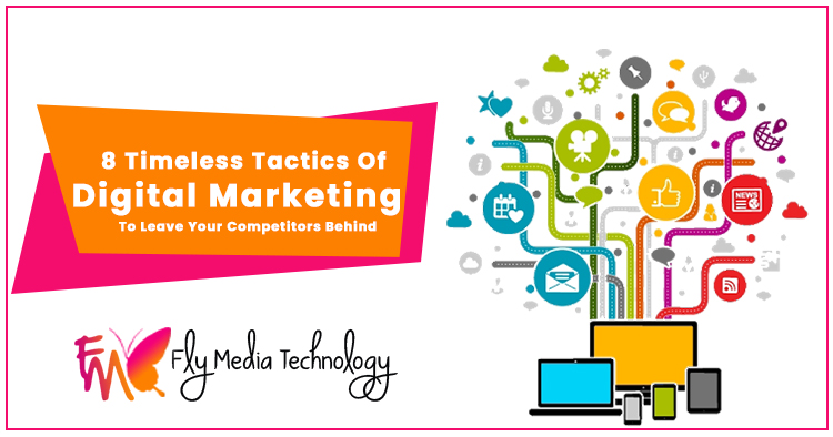 8-timeless-tactics-of-digital-marketing-to-leave-your-competitors-behind