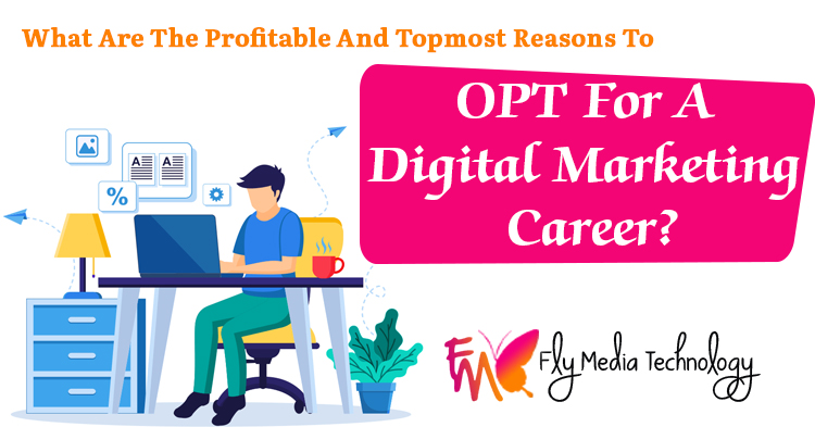 What-are-the-profitable-and-topmost-reasons-to-opt-for-a-digital-marketing-career