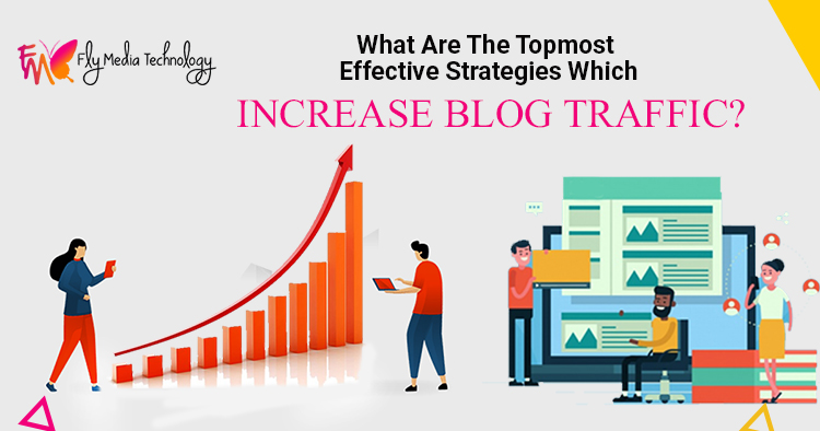 What-are-the-topmost-effective-strategies-which-increase-blog-traffic