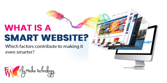 What is a Smart Website? Which factors contribute to making it even smarter?
