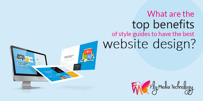 What are the top benefits of style guides to have the best website design?