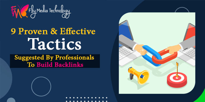 9 proven and effective tactics suggested by professionals to build backlinks