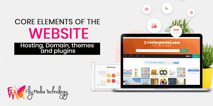 Core elements of the website – Hosting, Domain, themes and plugins
