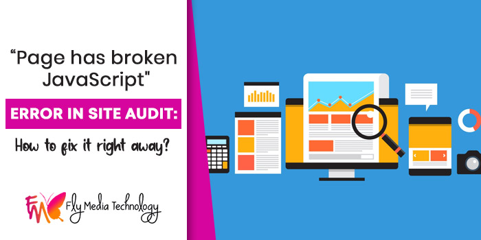Page has broken JavaScript error in Site Audit How to fix it right away