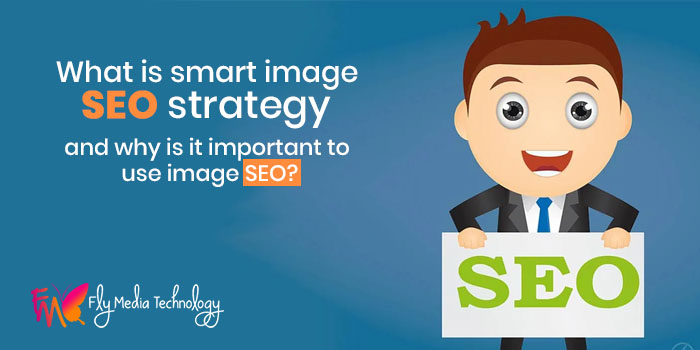 What is smart image SEO strategy and why is it important to use image SEO