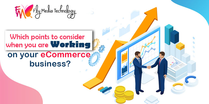Which points to consider when you are working on your eCommerce business