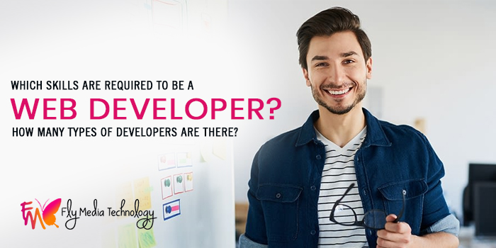 Which-skills-are-required-to-be-a-web-developer--How-many-types-of-developers-are-there