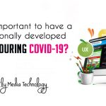 Why is it important to have a professionally developed website during COVID-19