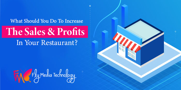 What should you do to increase the sales and profits in your restaurant?
