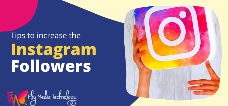 Tips to increase the Instagram followers
