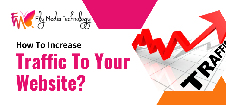 How to increases traffic to your website