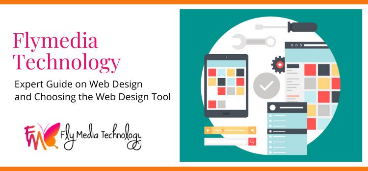 Flymedia Technology expert guide on web design annd choosing the web design tool