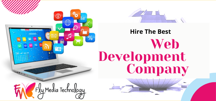 Choose a web development company like Flymedia technology for your project