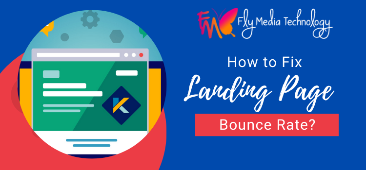 Flymedia Technology: Professional tips to fix the landing page bounce rate